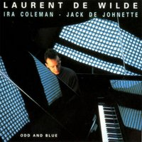 Odd and Blue — Laurent De Wilde, Ira Coleman, Jack DeJohnette