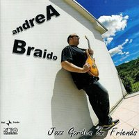 Jazz Garden & Friends — ANDREA BRAIDO