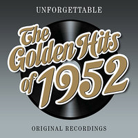 Unforgettable - The Golden Hits Of 1952 — сборник