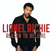 Reason To Believe — Lionel Richie