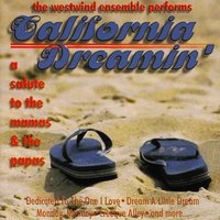 California Dreamin' - A Salute to the Mamas & the Papas — The Westwind Ensemble