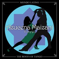 The Roots of Tango - Vos y Yo — Azucena Maizani