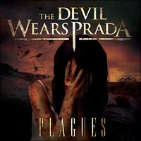 Plagues — The Devil Wears Prada