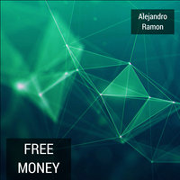 Free Money — Alejandro Ramon