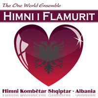 Himni i Flamurit (Hymn to the Flag) — The One World Ensemble