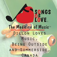 Dillon Loves Music, Being Outside and Summerside, Canada — J. Martin, S.Swiniarski