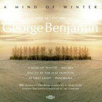 Benjamin: A Mind of Winter — George Benjamin