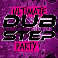 Ultimate Dubstep Party — Sound of Dubstep, Dubstep Electro, DNB, DNB|Dubstep Electro|Sound of Dubstep