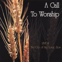 A Call To Worship: LIVE! at the City of the Lord Zion — Pat Turner
