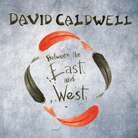 Between the East and West — David Caldwell