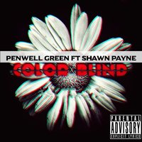 Color Blind — Shawn Payne, Penwell Green