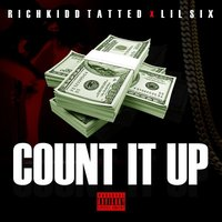 Count It Up — Richkidd Tatted