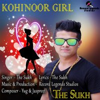 Kohinoor Girl — The Sukh