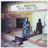 Solid Soul Sax — Bill McIntosh