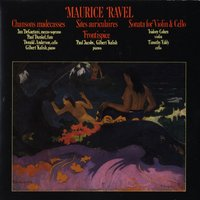 Maurice Ravel: Chansons Madecasses/Two Piano Pieces/Violin & Cello Sonata — Jan De Gaetani, Paul Dunkel, Donald Anderson, Gilbert Kalish