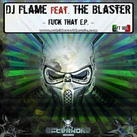 Fuck That — DJ Flame
