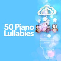 50 Piano Lullabies — Piano Relaxation, Moonlight Sonata, Rockabye Lullaby, Moonlight Sonata|Piano Relaxation|Rockabye Lullaby