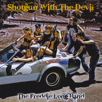 Shotgun With The Devil — The Freddie Long Band
