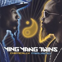 Chemically Imbalanced - Clean — Ying Yang Twins