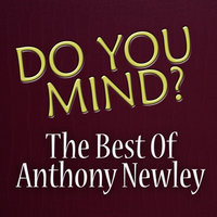 Do You Mind? - Best Of Anthony Newley — Anthony Newley