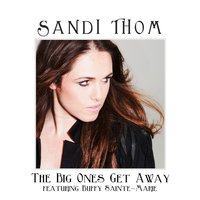 The Big Ones Get Away — Buffy Sainte-Marie, Sandi Thom