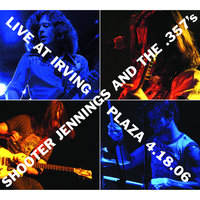 Live At Irving Plaza 4.18.06 — Shooter Jennings