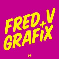 Here With You — Fred V & Grafix