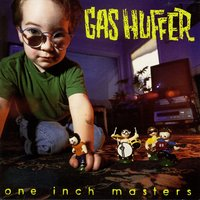 One Inch Masters — Gas Huffer