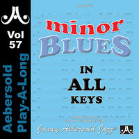 Minor Blues In All Keys - Volume 57 — Rufus Reid, Akira Tana, Jamey Aebersold Play-A-Long, Rob Schneiderman