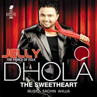 Dhola (The Sweetheart) — Jelly