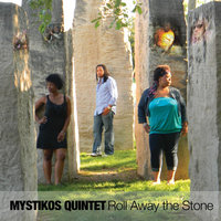 Roll Away the Stone — Mystikos Quintet