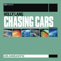 Almighty Presents: Chasing Cars — Holly Lang