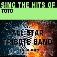 Sing the Hits of Toto — All Star Tribute Band
