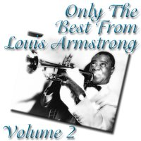 Only The Best From Louis Armstrong Volume 2 — Louis Armstrong