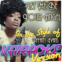 Let Me Be Your Angel (In the Style of Tiffany Evans) — Ameritz - Karaoke