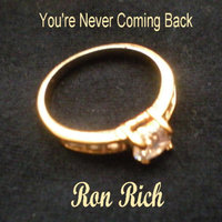 You're Never Coming Back — Ron Rich