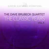 The Classic Years, Vol. 4 — Dave Brubeck Quartet