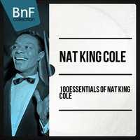 100 Essentials of Nat King Cole — Nat King Cole