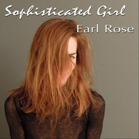 Sophisticated Girl — Earl Rose
