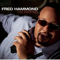 Love Unstoppable — Fred Hammond
