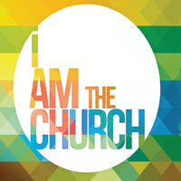 I Am the Church — Springwell Worship