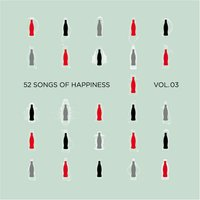 52 Songs of Happiness, Vol. 3 — Canopy Climbers