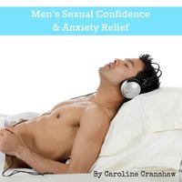 Men's Sexual Confidence & Anxiety Relief — Caroline Cranshaw
