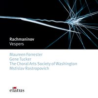 Rachmaninov : Vespers Op.37 — Mstislav Rostropovitch & Choral Arts Society of Washington