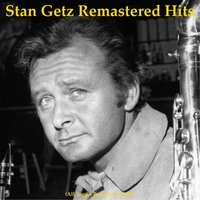 Remastered Hits — Stan Getz