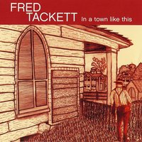 In a Town Like This — Fred Tackett