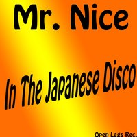In the Japanese Disco — Mr. Nice