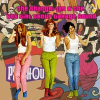The Shangri-Las & The '60s Girl Group Garage Sound — сборник