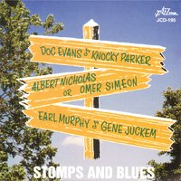 Stomps and Blues — Doc Evans, Albert Nicholas, Omer Simeon, Knocky Parker, Earl Murphy, Gene Juckem