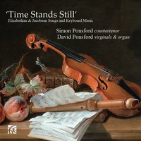 "Elizabethan & Jacobean Songs and Keyboard Music: ""Time Stands Still"" — Robert Johnson, Thomas Ford, Philip Rosseter, Thomas Tomkins, David Ponsford, Thomas Campion, Джон Доуленд, Уильям Бёрд, Орландо Гиббонс"